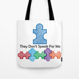 Autism Speaks Doesn't Speak for Me Tote Bag