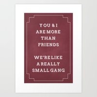 You and I are more than friends, we're like a really small gang. cute friend gift Mug Art Print