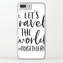 TRAVEL POSTER, Let's Travel The World Together,Song lyrics,Travel Far Travel Often,Travel Poster Clear iPhone Case