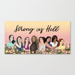Strong as Hell Canvas Print