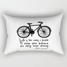 Life is like riding a bicycle... Rectangular Pillow