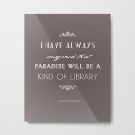 Paradise is a Library Metal Print