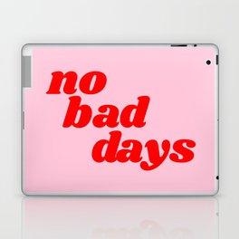 no bad days Laptop & iPad Skin