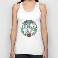 forever young Tank Tops featuring Forever young by Dariathegreat