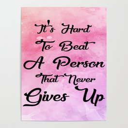 Never Gives Up Inspirational Motivating Famous Quote Design Art Poster