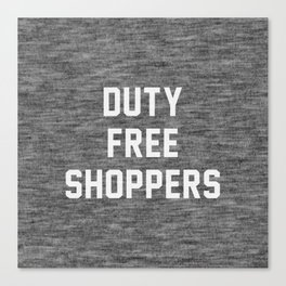 Duty Free Shoppers Canvas Print