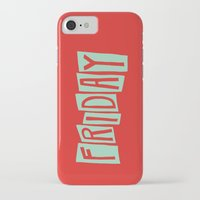 friday iPhone & iPod Cases featuring FRIDAY by Eliza Hack