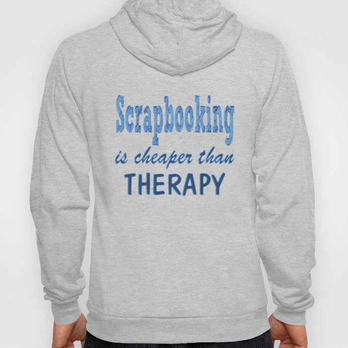 Scrapbooking Therapy Hoody