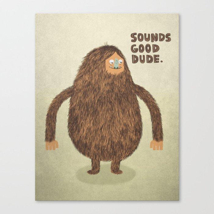 Sounds Good Dude Canvas Print
