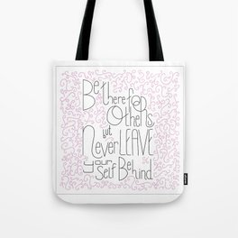 Be there Tote Bag