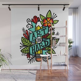art is hard Wall Mural