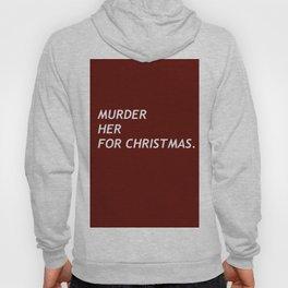 MURDER HER FOR CHRISTMAS. Hoody
