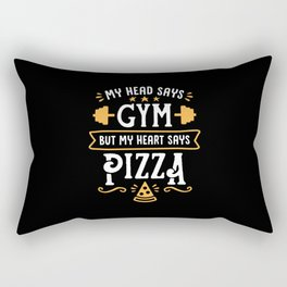 My Head Says Gym But My Heart Says Pizza (Typography) Rectangular Pillow