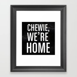 Chewie, We're Home Framed Art Print