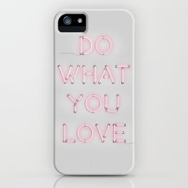 Do what you love, Neon Sign iPhone Case