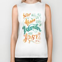 not all who wander are lost Biker Tanks featuring Not All Those Who Wander Are Lost by becca cahan