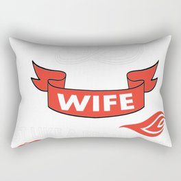 I am a firefighter's wife just like a regular wife except much c Rectangular Pillow