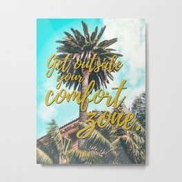 Get Outside Your Comfort Zone Metal Print