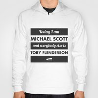 michael scott Hoodies featuring Today I am Michael Scott by The LOL Shop
