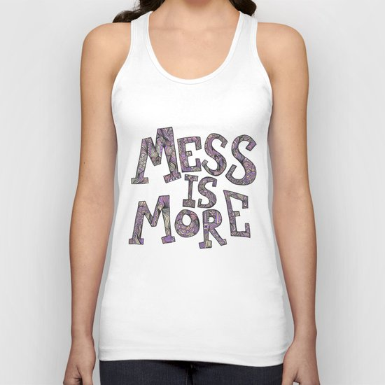 Mess is More Unisex Tank Top