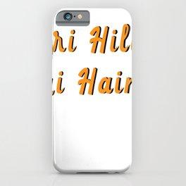 TERI HILLI HUI HAIN? iPhone Case