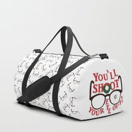 You'll Shoot Your Eye Out! Duffle Bag
