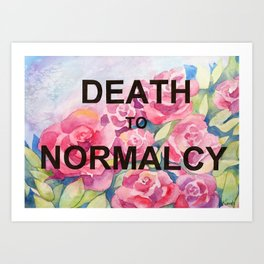 Death to Normalcy Art Print
