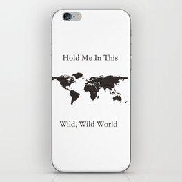 wild wild world iPhone Skin