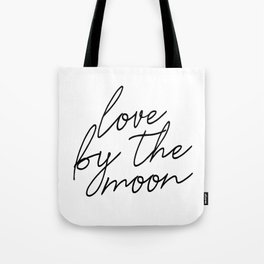 Live by the sun love by the moon (2 of 2) Tote Bag