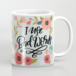 Pretty Not-So-Sweary: I Use Bad Words Coffee Mug