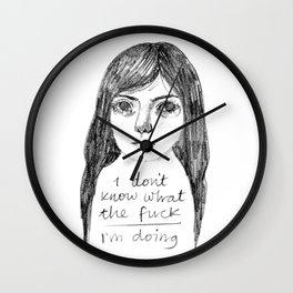 I Don't Know What The Fuck I'm Doing Wall Clock