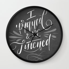 I Prayed & He Listened Wall Clock
