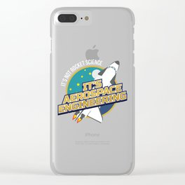 It`s Not Rocket Science It`s Aerospace Engineering graphic Clear iPhone Case