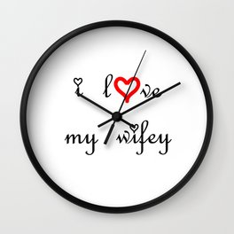 I Love my Wifey . Artlove Wall Clock