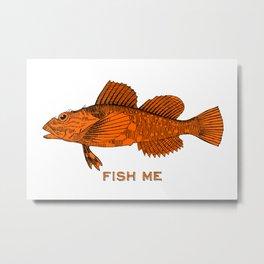 Fish Me Metal Print