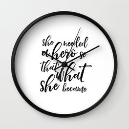 GIRLS ROOM DECOR, She Needed A Hero So That's What She Became,Girls Bedroom Decor,Women Gift,Nursery Wall Clock