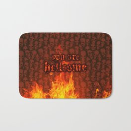 You Are Hellcome Bath Mat