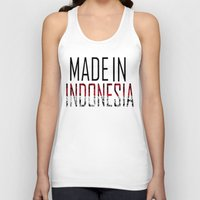indonesia Tank Tops featuring Made In Indonesia by VirgoSpice