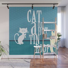 CAT ON A HOT TIN ROOF Wall Mural