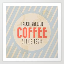Fresh Brewed Coffee Art Print
