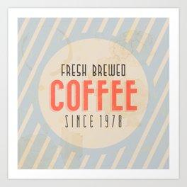 Fresh Brewed Coffee Art Print