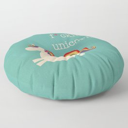 Unicorn - I'm a maturely speaking unicorn!!! Floor Pillow