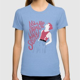 No Family Is Safe When I Sashay T-shirt