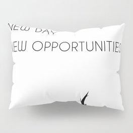 New Day - New opportunities Pillow Sham