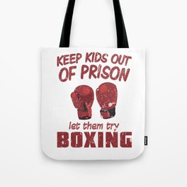 Keep Kids Out of Prison Join Boxing Ring Punch Tote Bag