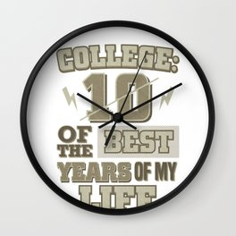 College Life College 10 Best Years College Graduate Wall Clock