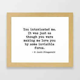 You intoxicated me - Fitzgerald quote Framed Art Print