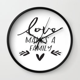 Love makes a family, House warming gift, Inspirational Printable, Family quote, Apartment wall art Wall Clock