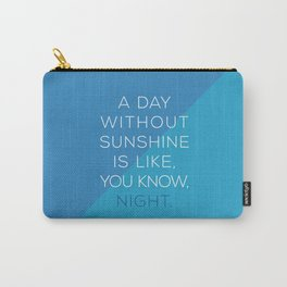 A Day Without Sunshine. Carry-All Pouch
