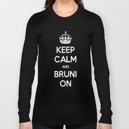 Keep Calm and Bruni On Long Sleeve T-shirt